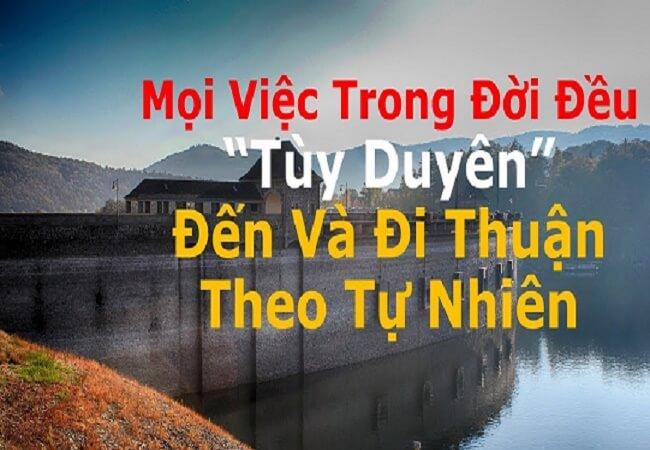 TÙY DUYÊN Mà Sống, Đến Và Đi Thuận Theo Tự Nhiên